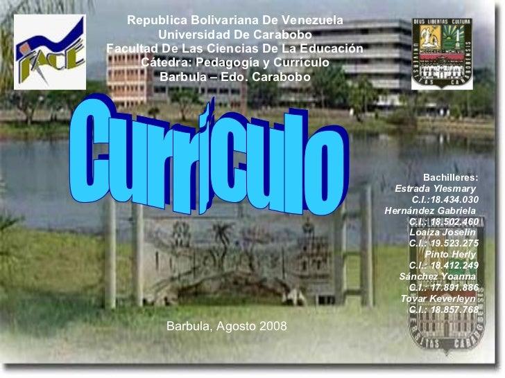 Republica Bolivariana De Venezuela Universidad De Carabobo Facultad De Las Ciencias De La Educación Cátedra: Pedagogía y C...
