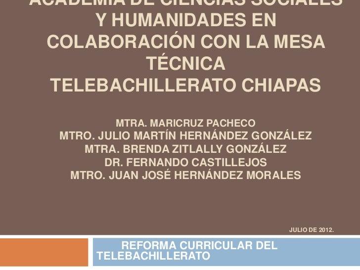 ACADEMIA DE CIENCIAS SOCIALES      Y HUMANIDADES EN COLABORACIÓN CON LA MESA           TÉCNICA  TELEBACHILLERATO CHIAPAS  ...