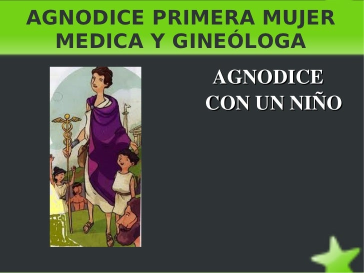 AGNODICE PRIMERA MUJER MEDICA Y GINEÓLOGA <ul>AGNODICE CON UN NIÑO </ul>