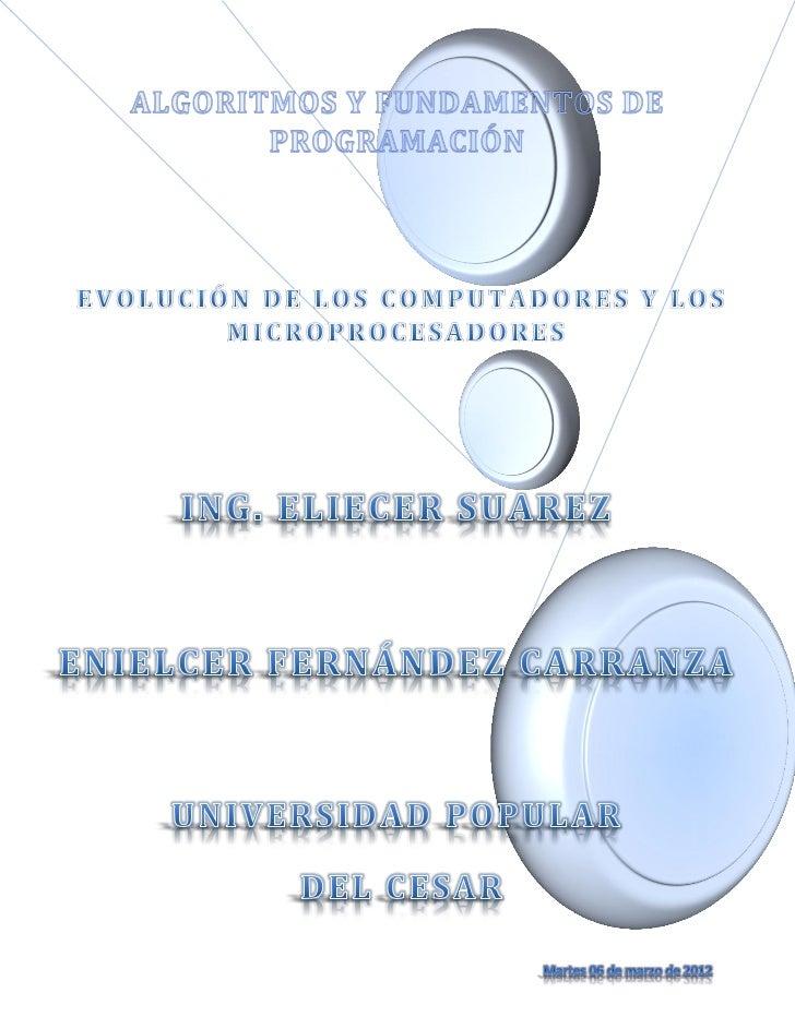 EVOLUCION DE LOS COMPUTADORES                                              EVOLUCION DE LOS MICROPROCESADORESA pesar que h...
