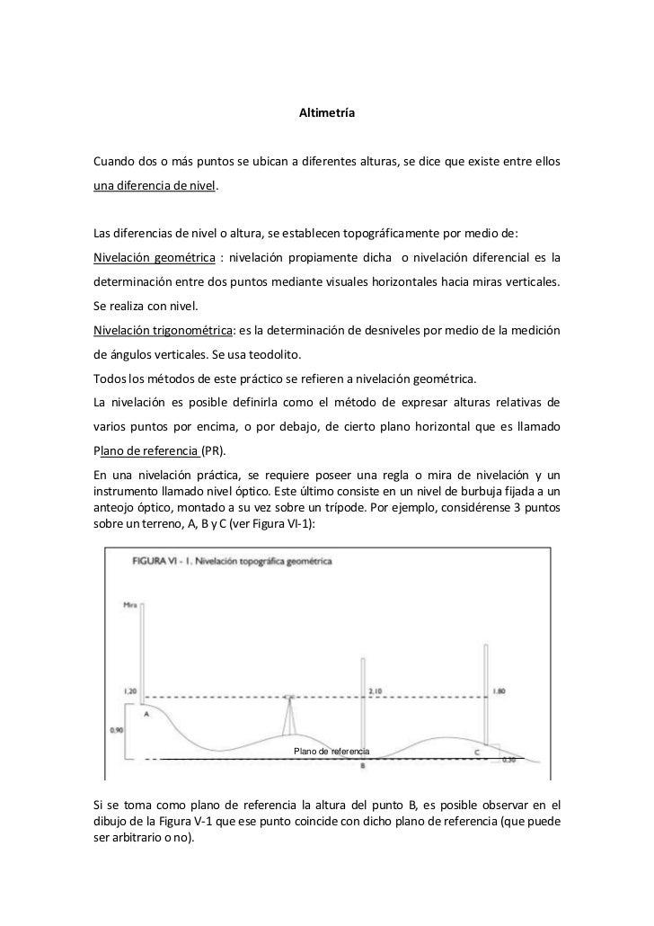 AltimetríaCuando dos o más puntos se ubican a diferentes alturas, se dice que existe entre ellosuna diferencia de nivel.La...