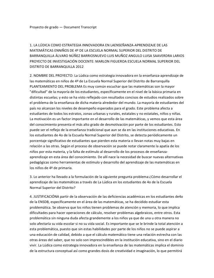 Proyecto de grado — Document Transcript1. LA LÚDICA COMO ESTRATEGIA INNOVADORA EN LAENSEÑANZA-APRENDIZAJE DE LASMATEMÁTICA...