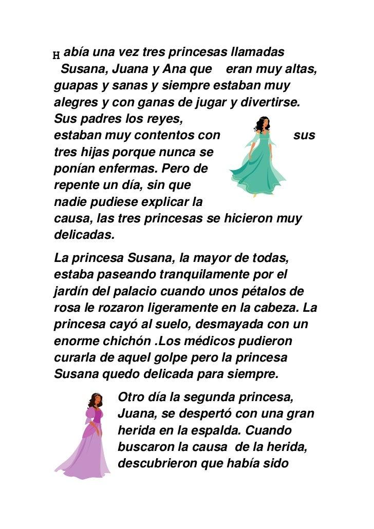 H <br />33940751443355 abía una vez tres princesas llamadas Susana, Juana y Ana que    eran muy altas, guapas y sanas y si...
