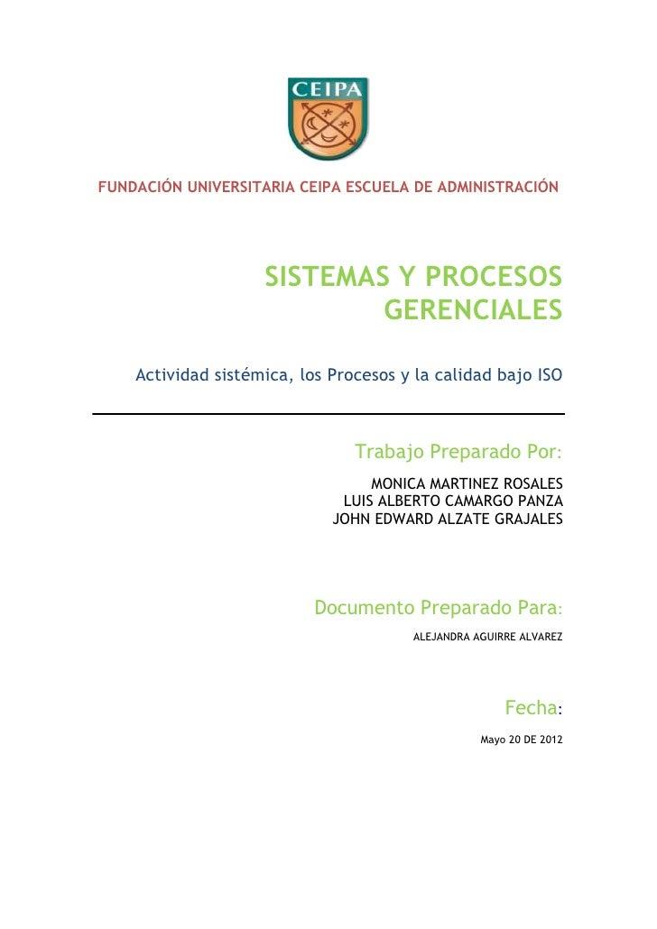 FUNDACIÓN UNIVERSITARIA CEIPA ESCUELA DE ADMINISTRACIÓN                    SISTEMAS Y PROCESOS                            ...