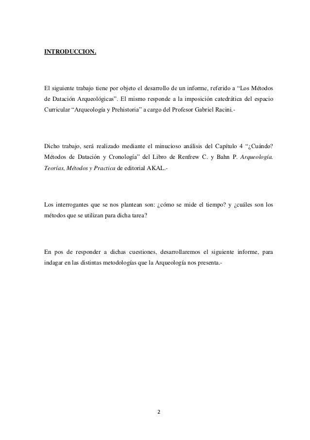"""INTRODUCCION.El siguiente trabajo tiene por objeto el desarrollo de un informe, referido a """"Los Métodosde Datación Arqueol..."""