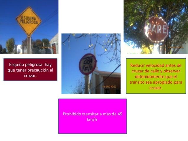 Esquina peligrosa: hay que tener precaución al cruzar. Reducir velocidad antes de cruzar de calle y observar detenidamente...