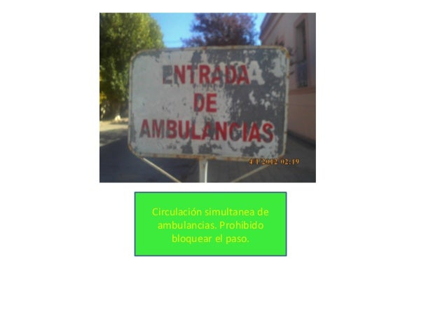 Circulación simultanea de ambulancias. Prohibido bloquear el paso.