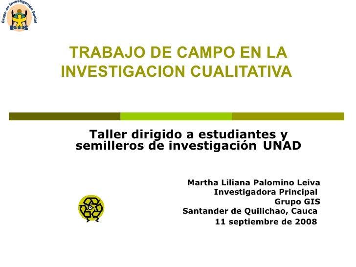 TRABAJO DE CAMPO EN LA INVESTIGACION CUALITATIVA   Taller dirigido a estudiantes y semilleros de investigación   UNAD Mart...