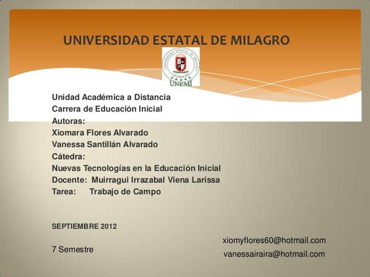 UNIVERSIDAD ESTATAL DE MILAGROUnidad Académica a DistanciaCarrera de Educación InicialAutoras:Xiomara Flores AlvaradoVanes...
