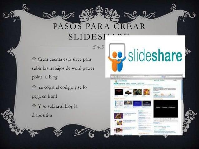  Crear cuenta esto sirve para subir los trabajos de word pawer point al blog  se copia el codigo y se lo pega en html  ...