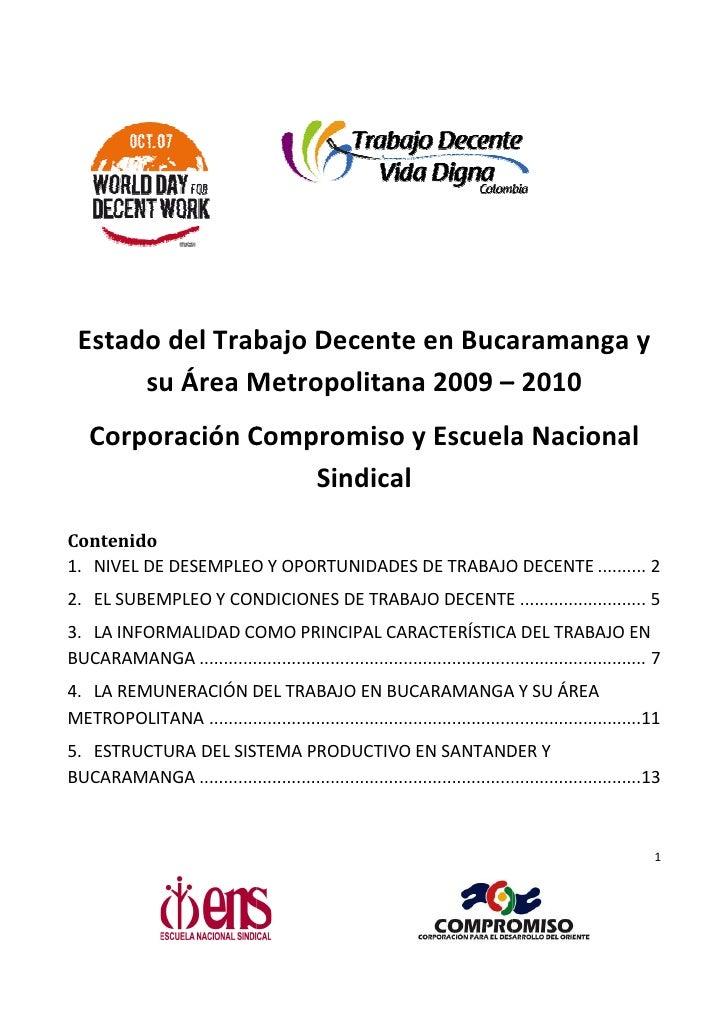 Estado del Trabajo Decente en Bucaramanga y       su Área Metropolitana 2009 – 2010    Corporación Compromiso y Escuela Na...