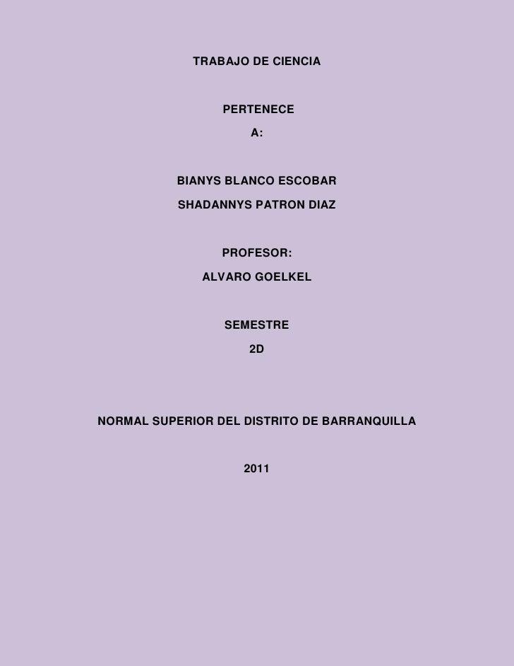 <br />TRABAJO DE CIENCIA<br /> PERTENECE <br />A:<br />BIANYS ...