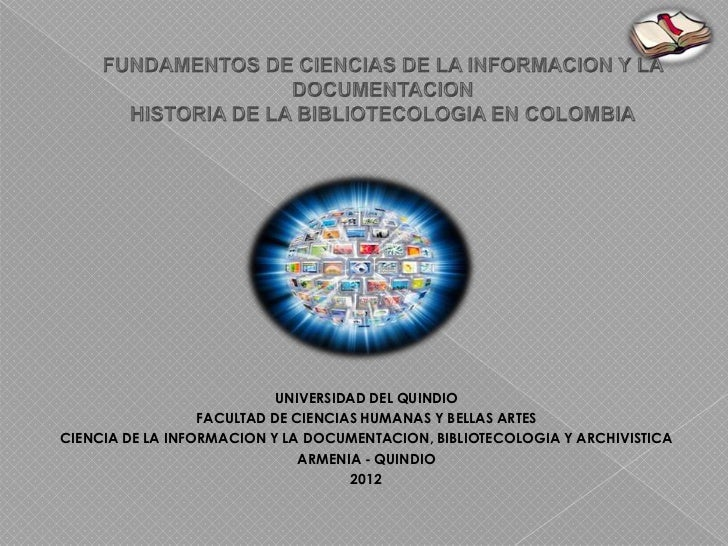 UNIVERSIDAD DEL QUINDIO                  FACULTAD DE CIENCIAS HUMANAS Y BELLAS ARTESCIENCIA DE LA INFORMACION Y LA DOCUMEN...