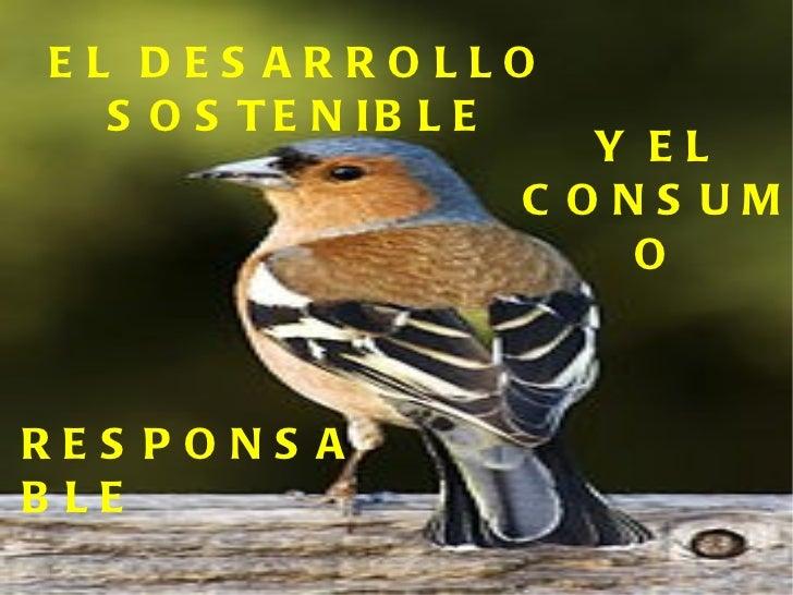 EL DESARROLLO SOSTENIBLE Y EL CONSUMO RESPONSABLE