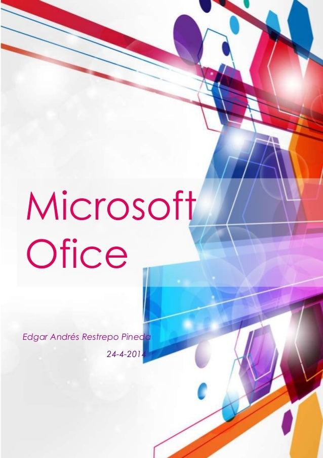 Microsoft Ofice Edgar Andrés Restrepo Pineda 24-4-2014
