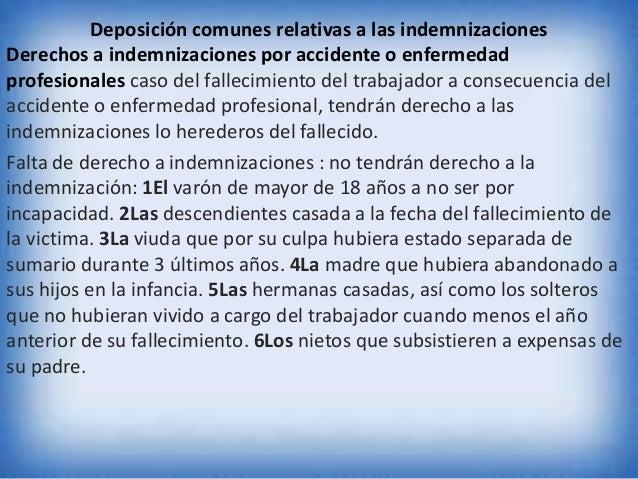 Deposición comunes relativas a las indemnizaciones Derechos a indemnizaciones por accidente o enfermedad profesionales cas...