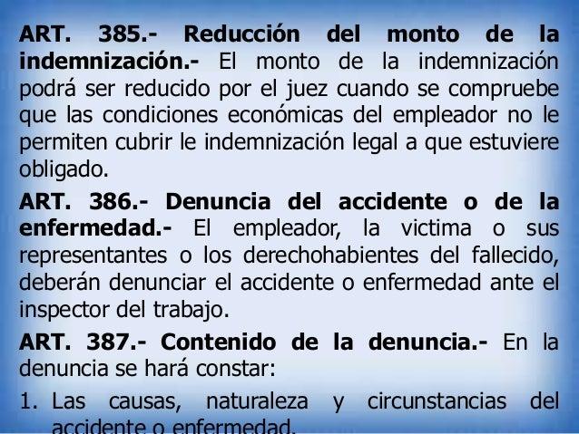 ART. 385.- Reducción del monto de la indemnización.- El monto de la indemnización podrá ser reducido por el juez cuando se...