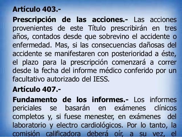 Artículo 403.Prescripción de las acciones.- Las acciones provenientes de este Título prescribirán en tres años, contados d...