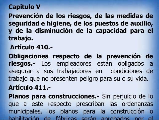 Capitulo V Prevención de los riesgos, de las medidas de seguridad e higiene, de los puestos de auxilio, y de la disminució...