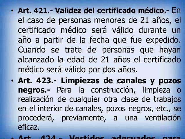 • Art. 421.- Validez del certificado médico.- En  el caso de personas menores de 21 años, el certificado médico será válid...
