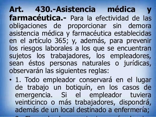 Art. 430.-Asistencia médica y farmacéutica.- Para la efectividad de las obligaciones de proporcionar sin demora asistencia...