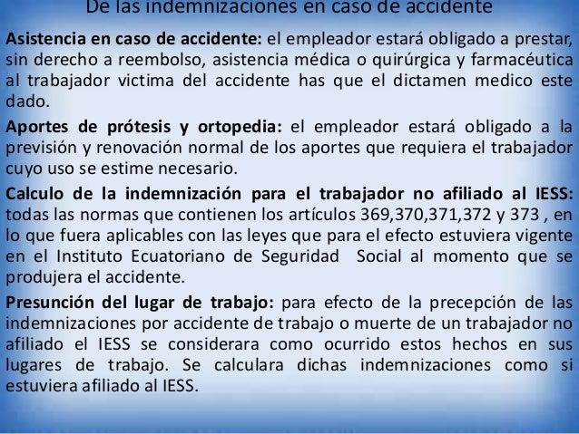 De las indemnizaciones en caso de accidente Asistencia en caso de accidente: el empleador estará obligado a prestar, sin d...