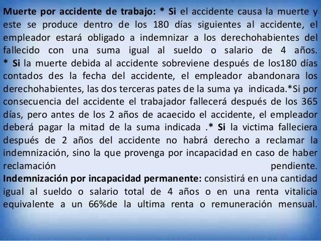 Muerte por accidente de trabajo: * Si el accidente causa la muerte y este se produce dentro de los 180 días siguientes al ...