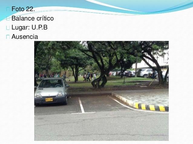 Foto 22. Balance crítico Lugar: U.P.B Ausencia
