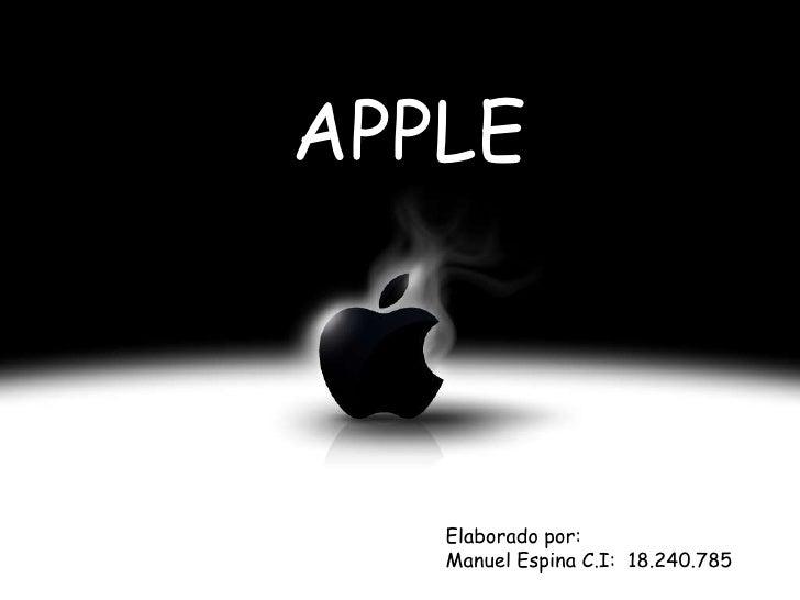 APPLE <br />Elaborado por:<br />Manuel Espina C.I:  18.240.785<br />