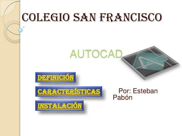 COLEGIO SAN FRANCISCO       AUTOCAD              Por: Esteban             Pabón
