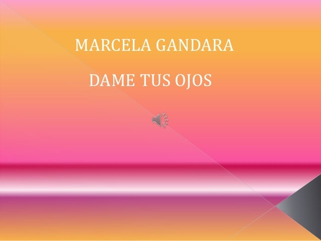 MARCELA GANDARA DAME TUS OJOS