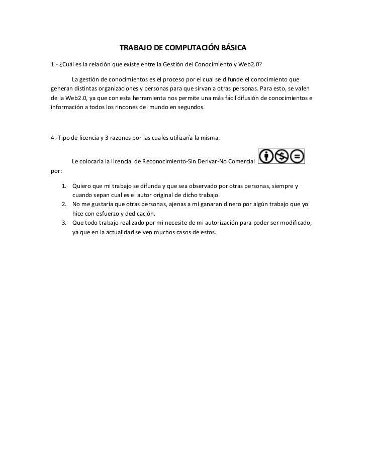 TRABAJO DE COMPUTACIÓN BÁSICA1.- ¿Cuál es la relación que existe entre la Gestión del Conocimiento y Web2.0?       La gest...