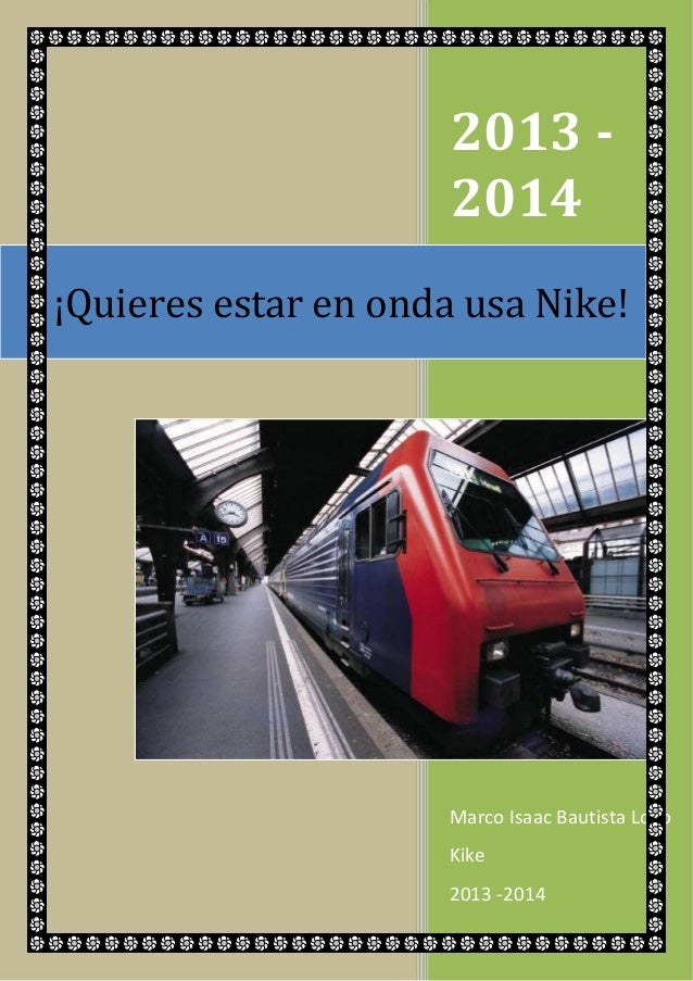 2013 2014 ¡Quieres estar en onda usa Nike!  Marco Isaac Bautista Loyo Kike 2013 -2014
