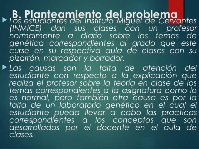 B. Planteamiento del problema Los estudiantes del Instituto Miguel de Cervantes (INMICE) dan sus clases con un profesor n...