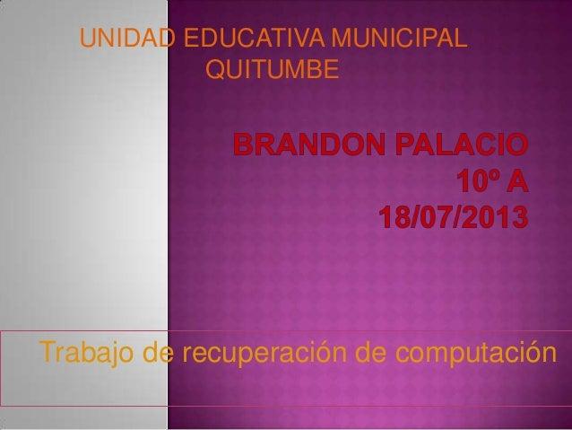 UNIDAD EDUCATIVA MUNICIPAL QUITUMBE Trabajo de recuperación de computación