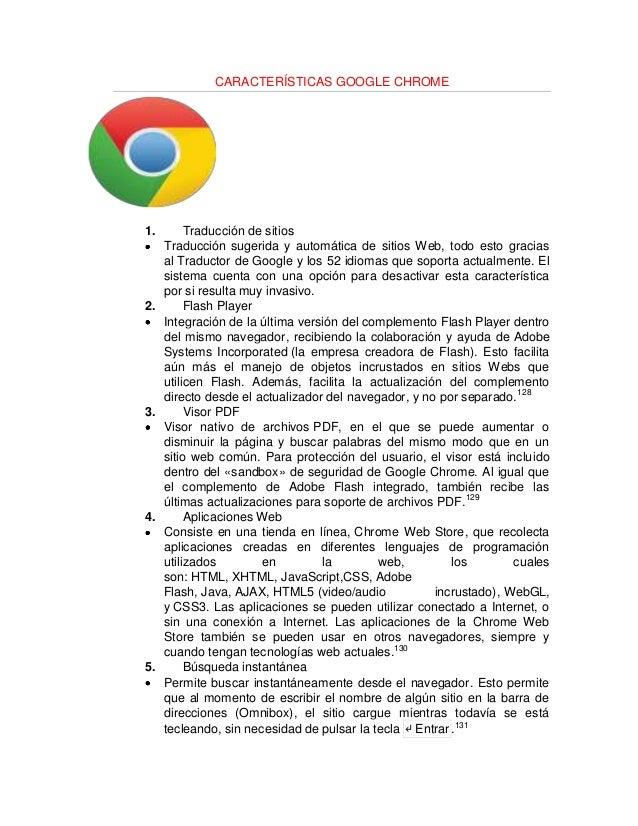 CARACTERÍSTICAS GOOGLE CHROME1.        Traducción de sitios     Traducción sugerida y automática de sitios Web, todo esto ...