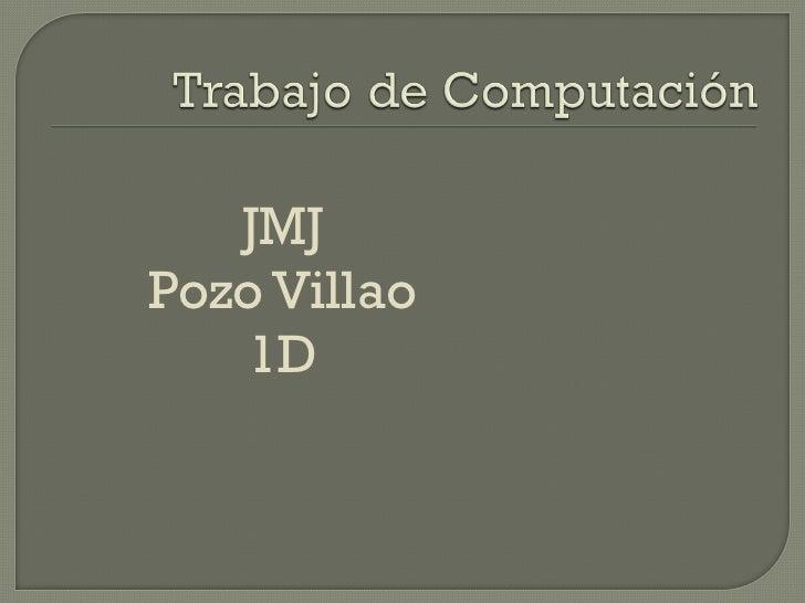 JMJPozo Villao    1D