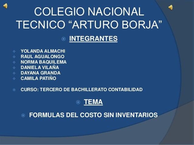 "COLEGIO NACIONALTECNICO ""ARTURO BORJA"" INTEGRANTES YOLANDA ALMACHI RAUL AGUALONGO NORMA BAQUILEMA DANIELA VILAÑA DAY..."