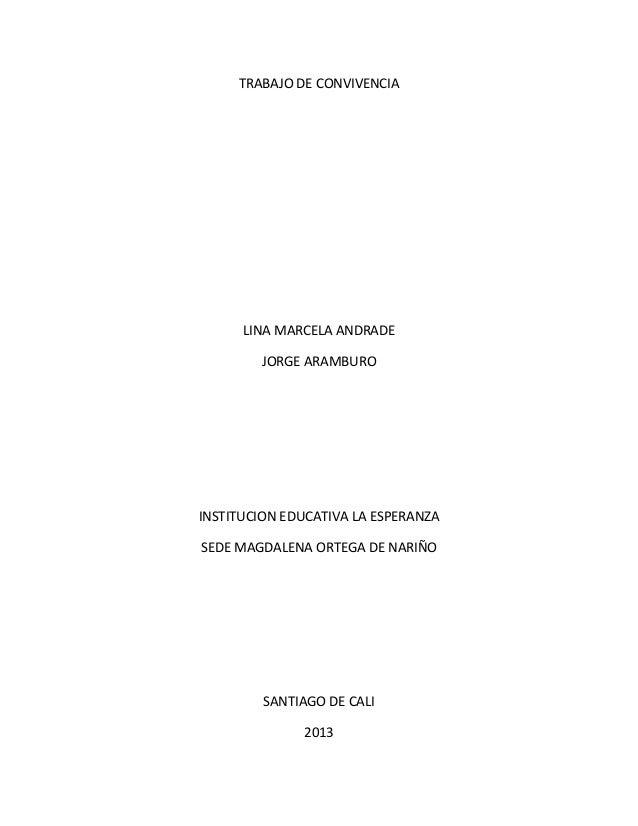 TRABAJO DE CONVIVENCIA LINA MARCELA ANDRADE JORGE ARAMBURO INSTITUCION EDUCATIVA LA ESPERANZA SEDE MAGDALENA ORTEGA DE NAR...