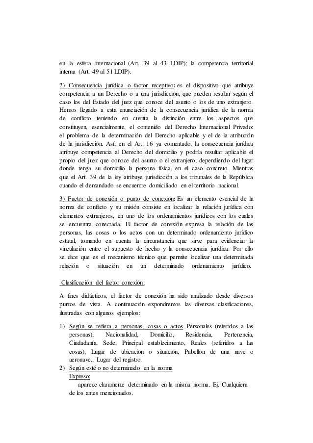 en la esfera internacional (Art. 39 al 43 LDIP); la competencia territorial interna (Art. 49 al 51 LDIP). 2) Consecuencia ...