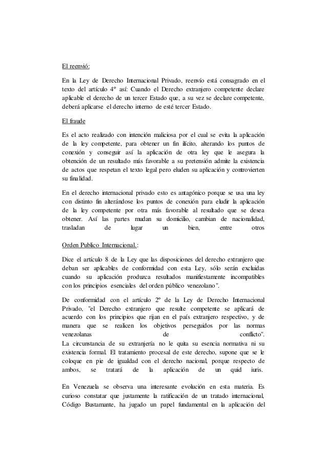 El reenvió: En la Ley de Derecho Internacional Privado, reenvío está consagrado en el texto del artículo 4º así: Cuando el...