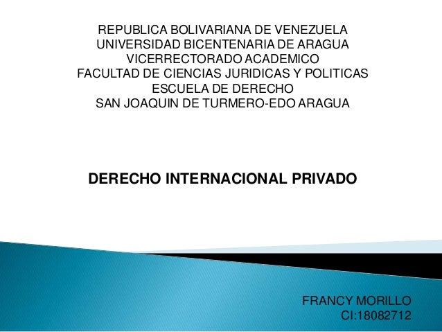 REPUBLICA BOLIVARIANA DE VENEZUELA UNIVERSIDAD BICENTENARIA DE ARAGUA VICERRECTORADO ACADEMICO FACULTAD DE CIENCIAS JURIDI...