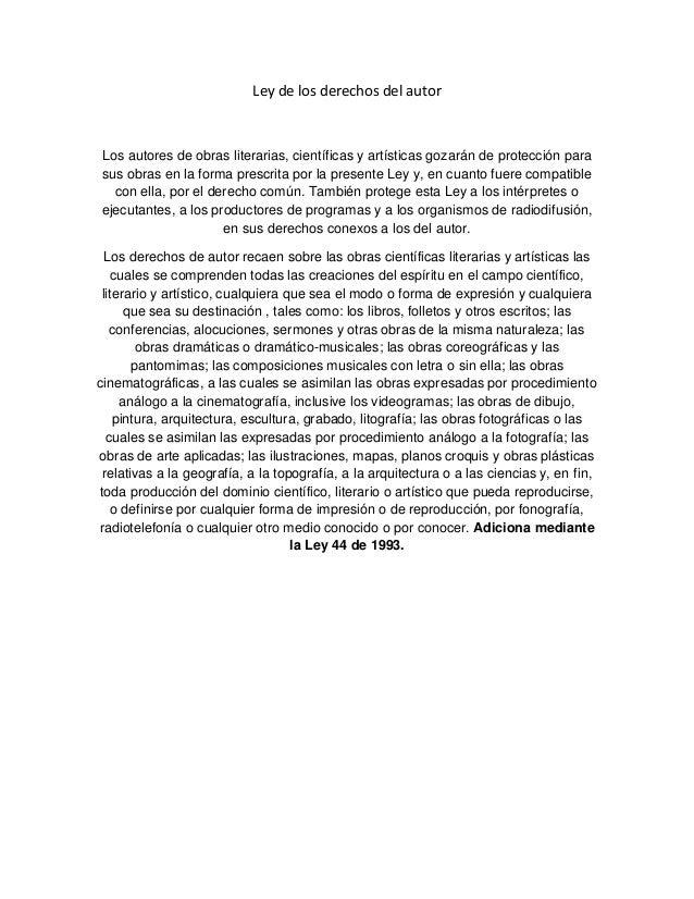 Ley de los derechos del autorLos autores de obras literarias, científicas y artísticas gozarán de protección parasus obras...