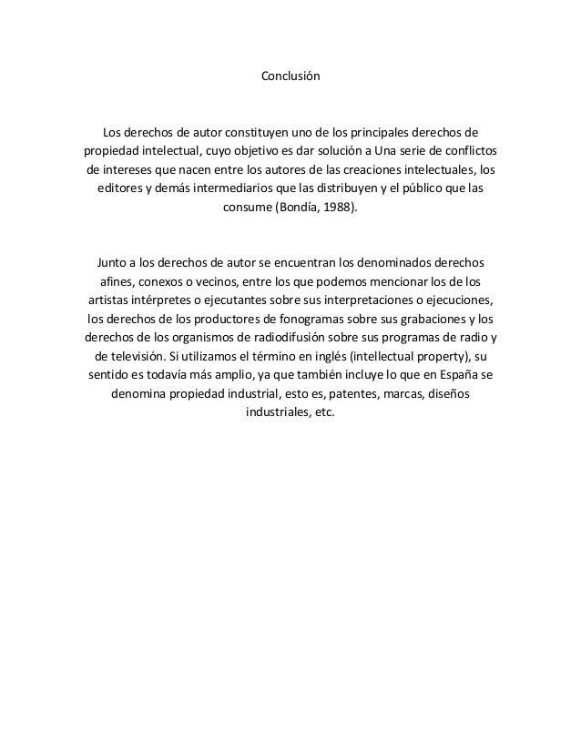 ConclusiónLos derechos de autor constituyen uno de los principales derechos depropiedad intelectual, cuyo objetivo es dar ...