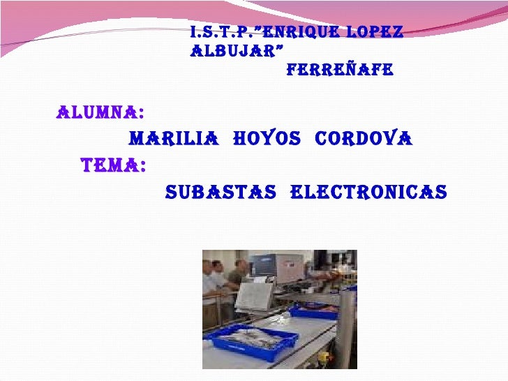 """I.S.T.P.""""ENRIQUE LOPEZ ALBUJAR""""   FERREÑAFE <ul><li>ALUMNA: </li></ul><ul><li>MARILIA  HOYOS  CORDOVA </li></ul><ul><li>TE..."""