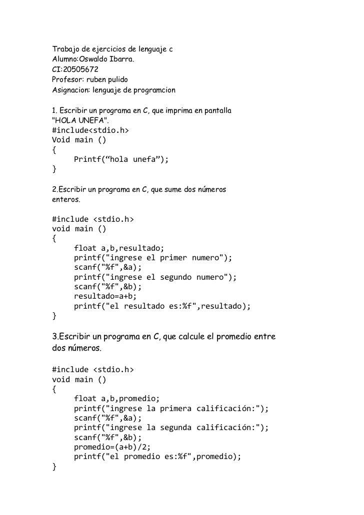 Trabajo de ejercicios de lenguaje cAlumno:Oswaldo Ibarra.CI:20505672Profesor: ruben pulidoAsignacion: lenguaje de programc...