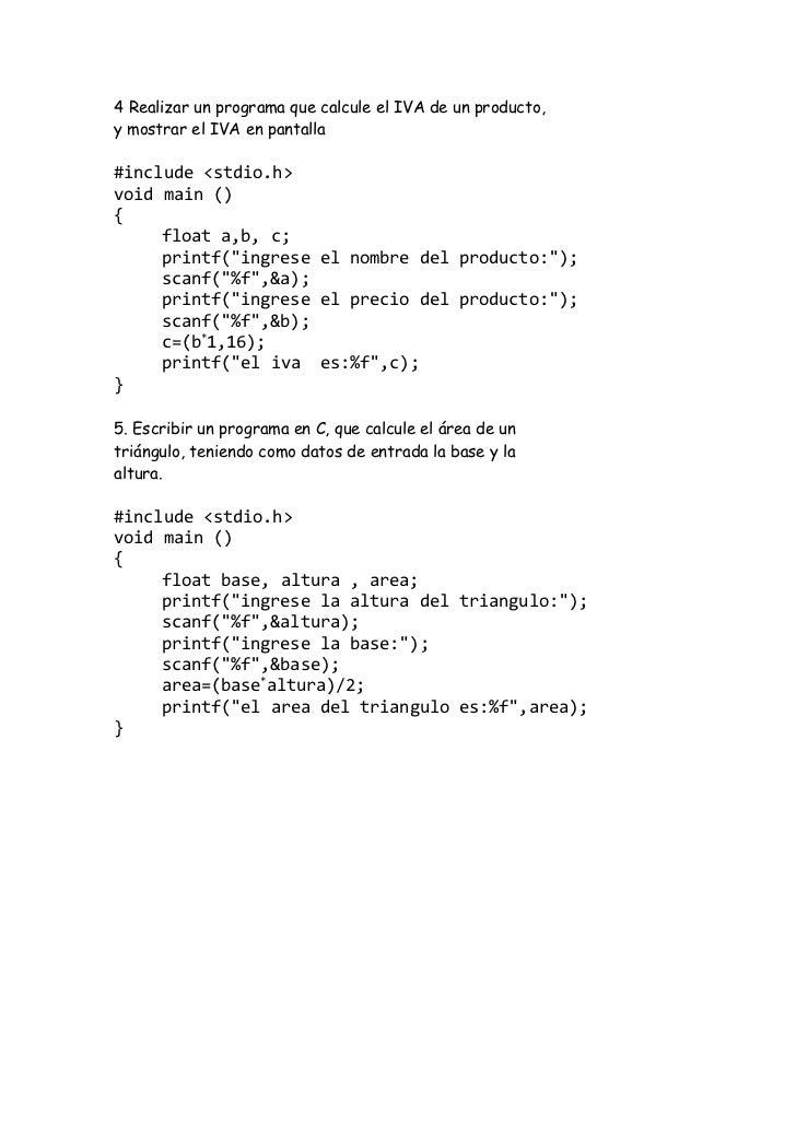 4 Realizar un programa que calcule el IVA de un producto,y mostrar el IVA en pantalla#include <stdio.h>void main (){     f...
