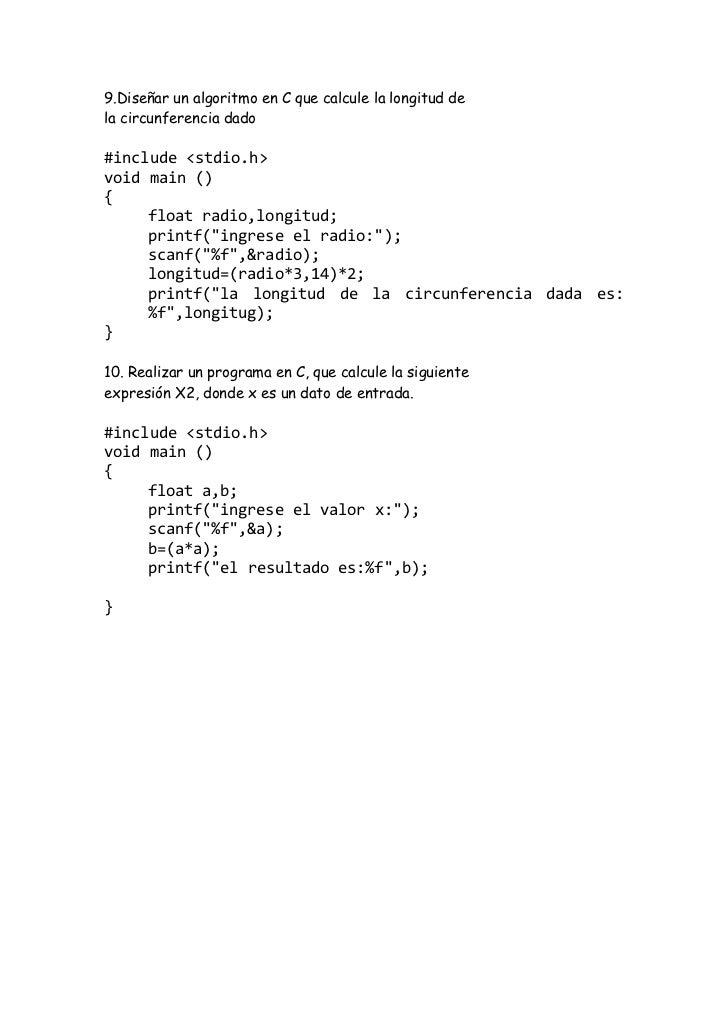 9.Diseñar un algoritmo en C que calcule la longitud dela circunferencia dado#include <stdio.h>void main (){     float radi...