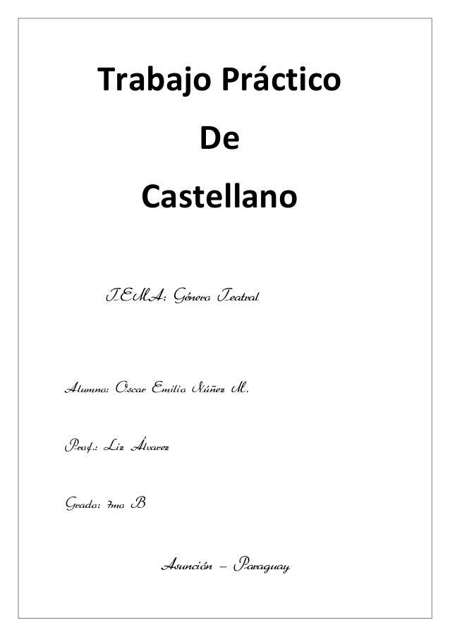 TEMA: Género Teatral Alumno: Oscar Emilio Núñez M. Prof.: Liz Álvarez Grado: 7mo B Asunción – Paraguay Trabajo Práctico De...