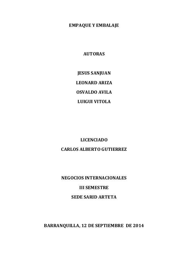 EMPAQUE Y EMBALAJE  AUTORAS  JESUS SANJUAN  LEONARD ARIZA  OSVALDO AVILA  LUIGUI VITOLA  LICENCIADO  CARLOS ALBERTO GUTIER...